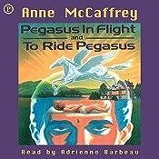 Pegasus in Flight & To Ride Pegasus: Anne McCaffrey 2-in-1 Edition | Anne McCaffrey