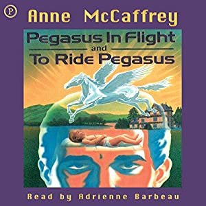 Pegasus in Flight & To Ride Pegasus Audiobook