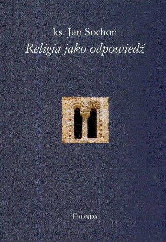 Religia jako odpowiedz Socho Jan