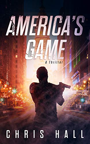 America's Game: A Thriller by [Hall, Chris]