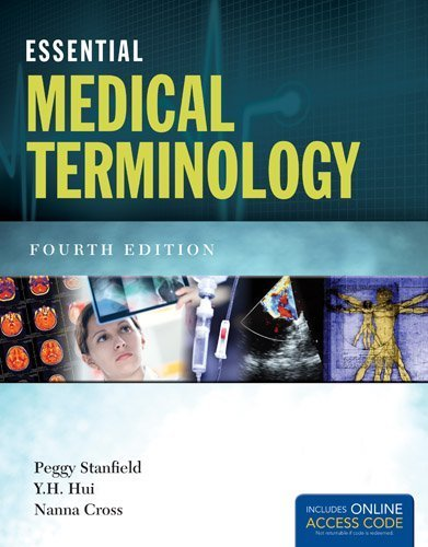 Essential Medical Terminology 4th (fourth) Edition by Stanfield, Peggy S., Hui, Y. H., Cross, Nanna (2013) Paperback