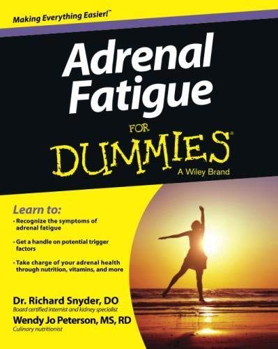Adrenal Fatigue For Dummies by Snyder, Richard, Peterson ...