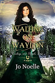 Waiting on Waylon (Cowboys and Angels Book 6)