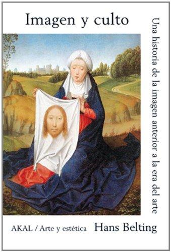 Descargar Libro Imagen Y Culto: Una Historia De La Imagen Anterior A La Era Del Arte Hans Belting