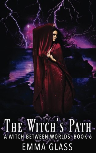 The Witch's Path (A Witch Between Worlds) (Volume 6) PDF