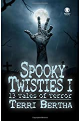 Spooky Twisties I: 13 Tales of Terror (Volume 1) Paperback