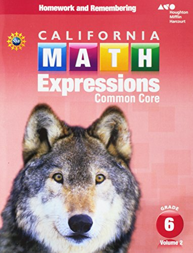 Houghton Mifflin Harcourt Math Expressions California: Homework and Remembering Workbook, Volume 2 Grade 6