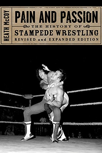 Pain and Passion: The History of Stampede Wrestling