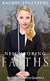 Neighboring Faiths (Lancaster County Amish Quarrel Series (Living Amish) Book 3)