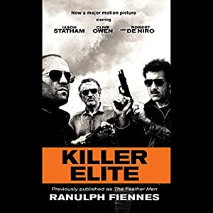 Killer Elite (previously published as The Feather Men) Audiobook