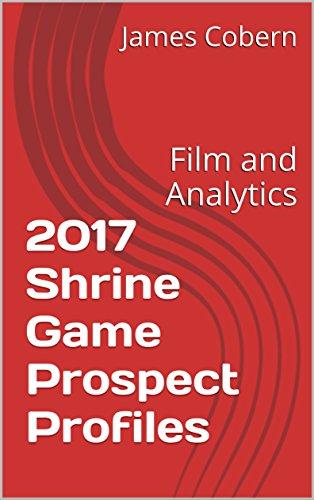 2017 Shrine Game Prospect Profiles: Film and Analytics