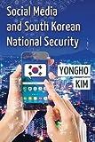 Social Media and South Korean National Security