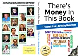 There's Money In This Book: 17 Secrets from a Marketing Mastermind (English Edition)