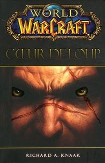 World Of Warcraft Coeur De Loup Richard A Knaak Babelio