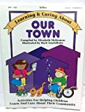 Learning and Caring About Our Town, Elizabeth McKinnon, 0911019545