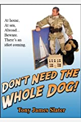 Don't Need The Whole Dog! Kindle Edition