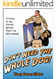 Don't Need The Whole Dog!