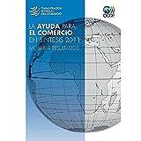 img - for La Ayuda Para el Comercio en Sintesis 2011 Mostrar Resultados book / textbook / text book