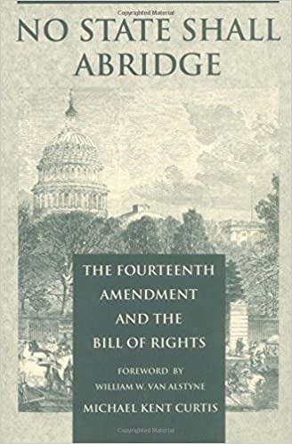 No State Shall Abridge The Fourteenth Amendment And The Bill Of