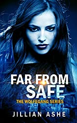 Far From Safe (Wolfegang Series Book 4)