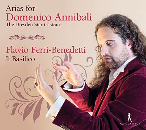 Arias for Domenico Annibali: The Dresden Star Castrato