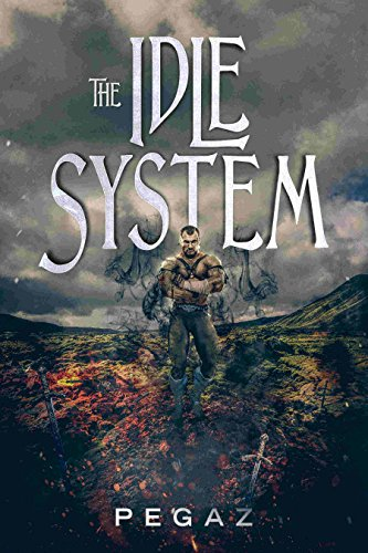 (The Idle System (A LitRPG series Book 1): The New)