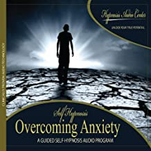 Overcoming Anxiety - Guided Self-Hypnosis