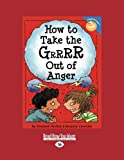 How to Take the Grrrr Out of Anger, Elizabeth Verdick and Marjorie Lisovskis, 1427085544