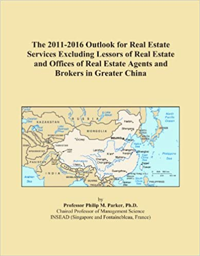 Book The 2011-2016 Outlook for Real Estate Services Excluding Lessors of Real Estate and Offices of Real Estate Agents and Brokers in Greater China