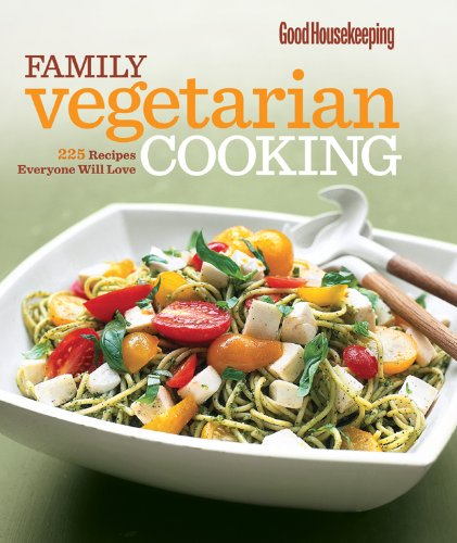 Good Housekeeping Family Vegetarian Cooking: 225 Recipes Everyone Will Love PDF