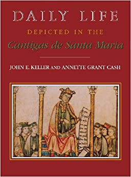 Book Daily Life Depicted in the Cantigas de Santa Maria (Studies in Romance Languages)