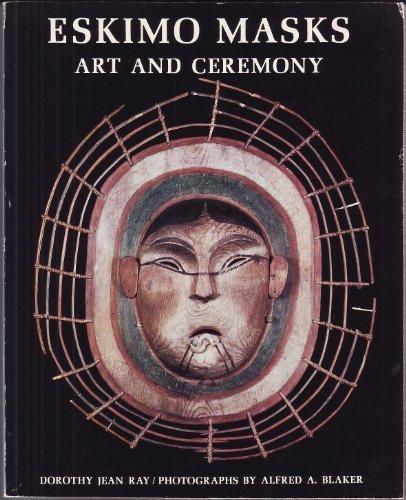 Eskimo Masks: Art and Ceremony (Native Art Masks)