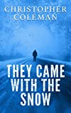 They Came With The Snow - Part One