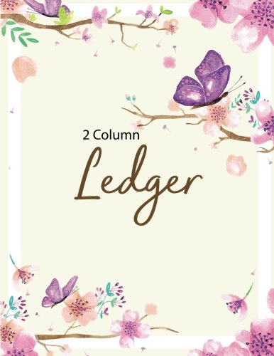 2 Column Ledger: Accounting Ledger Notebook for Small Business, Bookkeeping Ledger, Account Book, Accounting Journal Entry Book, 8.5 x 11 inches (Note Book Ledger) (Volume 27)