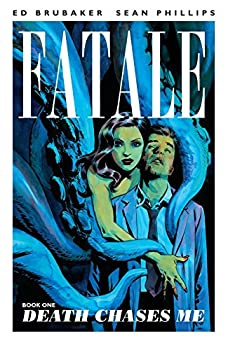 Fatale (Vol. 1) Death Chases Me by Ed Brubaker