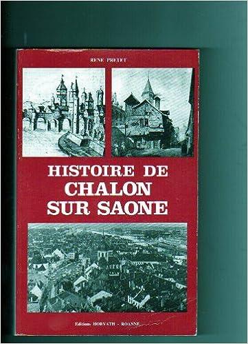 Telecharger Le Nouveau Livre Histoire De Chalon Sur Saone