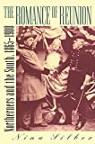 img - for The Romance of Reunion: Northerners and the South, 1865-1900 (Civil War America) by Nina Silber (1997-09-08) book / textbook / text book