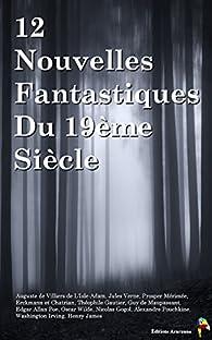 12 Nouvelles Fantastiques Du 19ème Siècle par Auguste de  Villiers de l'Isle-Adam