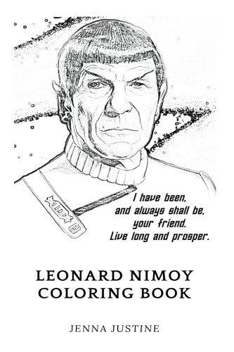Leonard Nimoy Coloring Book: Legendary Teacher of Acting and Original Spock, The Greatest Actor of This Age Inspired Adult Coloring Book (Celebrities Coloring Books)