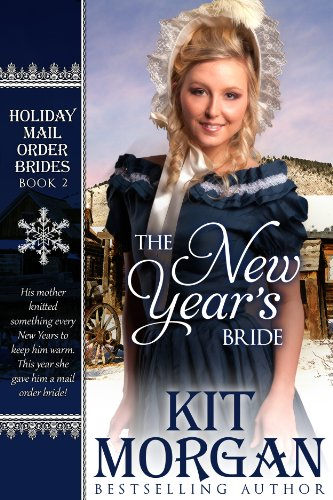 (The New Year's Bride (Holiday Mail Order Brides Book 2) )