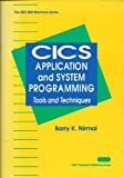 CICS Application and System Programming : Tools and Techniques, Nirmal, Barry K., 0471584770