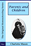Parents and Children [Illustrated] (The Original Homeschooling Series Book 2)