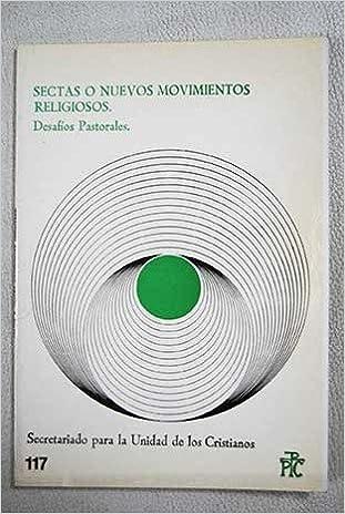 Sectas o nuevos movimientos religiosos: desafíos pastorales : informe progresivo: 9788428807814: Amazon.com: Books