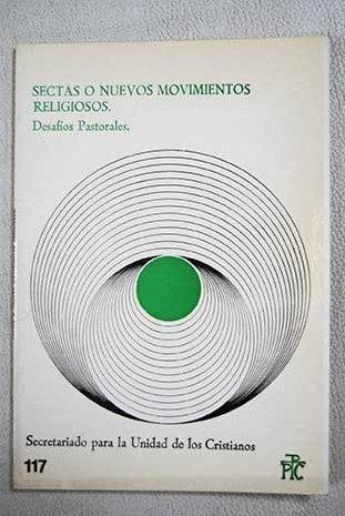 Sectas o nuevos movimientos religiosos: desafíos pastorales : informe progresivo Paperback – 1986