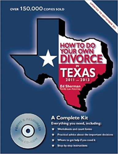 how to Do Your Own Divorce in Texas 2011 - 2013: Ed Sherman ...