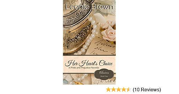 Her Hearts Choice A Pride And Prejudice Novella Choices Book 4