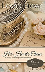 Her Heart's Choice: A Pride and Prejudice Novella (Choices Book 4)