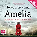 Reconstructing Amelia Audiobook by Kimberly McCreight Narrated by Jane Collingwood, Jamie Parker, Harper Marshall, Kate Harper