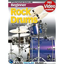 Rock Drum Lessons for Beginners: Teach Yourself How to Play Drums (Free Video Available) (Progressive Beginner)