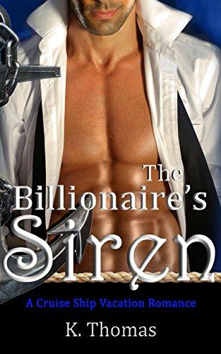 The Billionaire's Siren: A Cruise Ship Vacation (Thomas Cruise Ship)